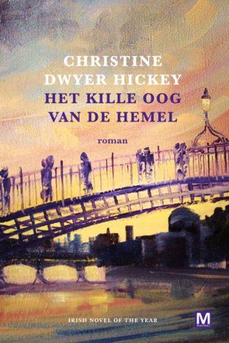 Christine Dwyer Hickey - Het kille oog van de hemel